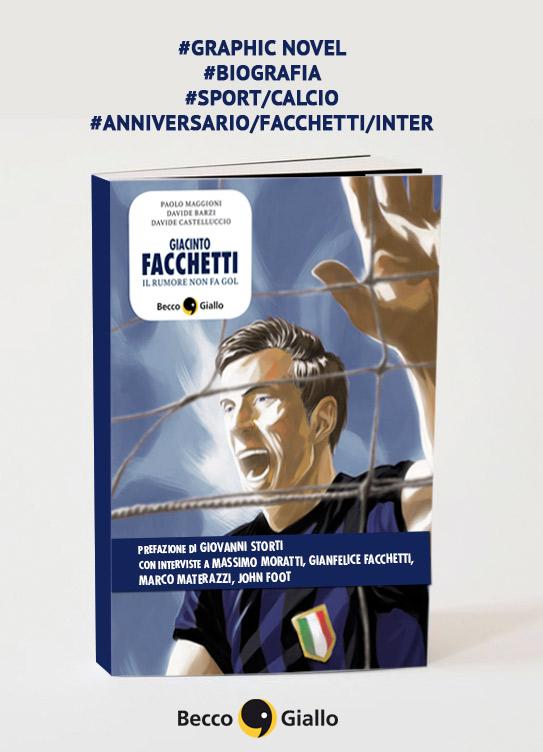 Giacinto Facchetti - Il rumore non fa gol